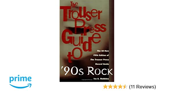 The Trouser Press Guide to 90's Rock: The All-New Fifth