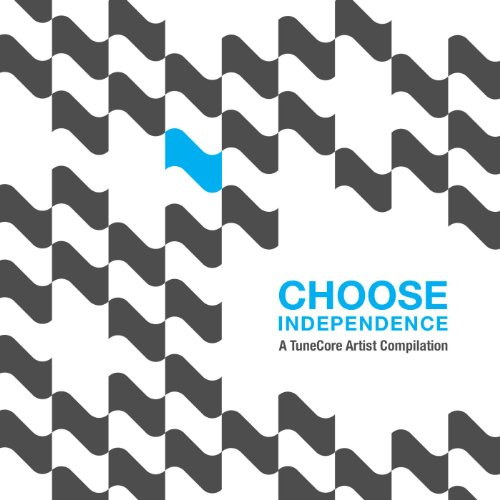 Choose Independence TuneCore Compilation Explicit