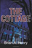 The Cottage, Brian Henry, 0595270131