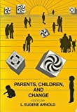 Parents, Children and Change, Eugene L. Arnold, 0669098221