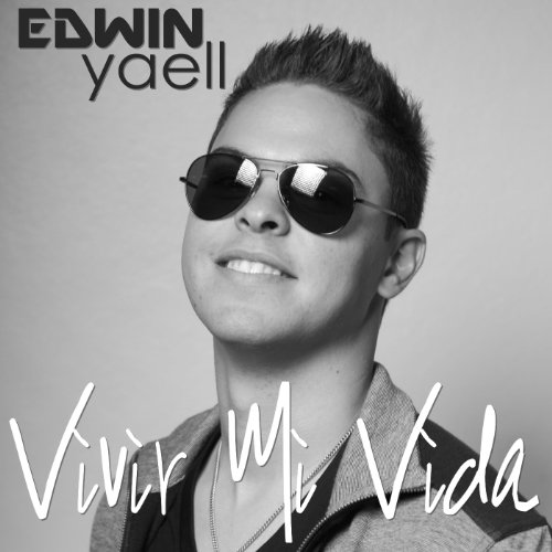 vivir mi vida edwin yaell from the album vivir mi vida may 28 2013 be