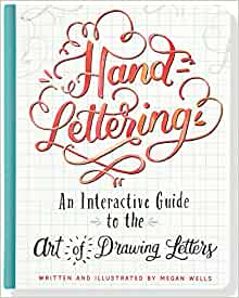 Hand lettering an interactive guide to the art of drawing for How to draw lettering book