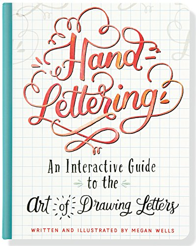 Hand-Lettering (An Interactive Guide to the Art