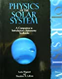 Physics of the Solar System : A Companion to Introductory Astronomy Textbooks, Magnani, Loris and LaRosa, Theodore, 0787248908