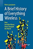 A Brief History of Everything Wireless: How