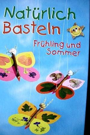 Naturlich Basteln Fruhling Und Sommer Hardcover Amazon De