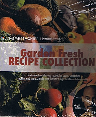 Living Well I Montel - Health Master Elite: Garden Fresh Recipe Collection: Garden-Fresh Whole-food Recipes for Soups, Smoothies, Muffins and More...Made with the Finest Ingredients Earth Has to Offer