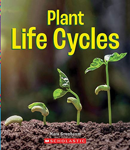 Plant Life Cycles (A True Book: Incredible Plants!)