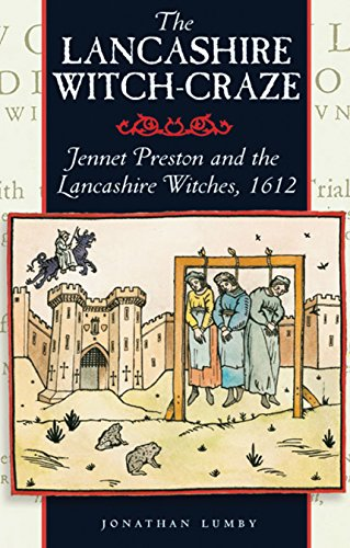 The Lancashire Witch Craze: Jennet Preston and the Lancashire Witches