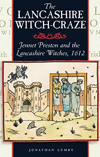 The Lancashire Witch Craze: Jennet Preston and the Lancashire Witches