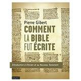 COMMENT LA BIBLE FUT ÉCRITE N.É.