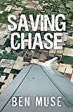 : Saving Chase (Better Off Dead Book 3)