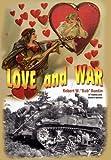Love and War, Robert W. Buntin, 1570902623