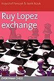 Ruy Lopez Exchange-Krzysztof Panczyk Jacek Ilczuk