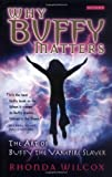 Why Buffy Matters, Rhonda V. Wilcox, 1845110293