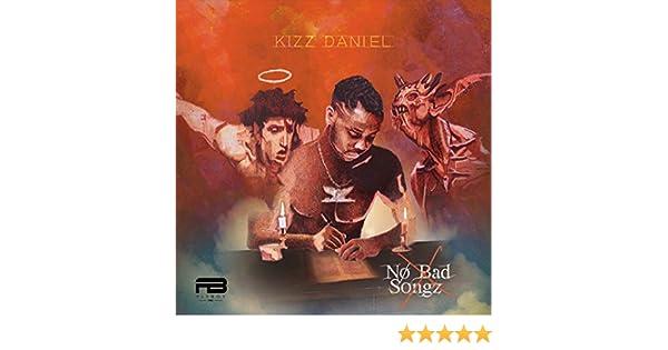 No Bad Songz [Explicit] by Kizz Daniel on Amazon Music - Amazon com