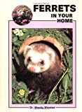 Ferrets in Your Home, Wendy Winsted, 0866229884