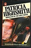 Mermaids on the Golf Course by Patricia Highsmith (1986-09-25)