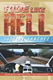 Ride Like Hell, Justine Sanchez, 1493183044