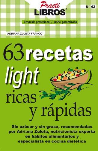 63 Recetas Light Ricas y Rápidas (Practilibros nº 42) (Spanish Edition) by