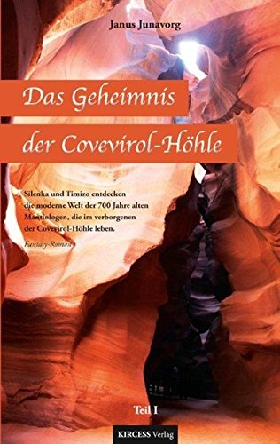 Das Geheimnis der Covevirol-Höhle: Silenka und Timizo entdecken die moderne Welt der 700 Jahre alten Mantiologen, die im verborgenen der Covevirol-Höhle leben.