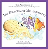 The Adventures of Sexy Sam, Captain Calamari and Mr. Squiggles, Matthew Gindling, 1470054337