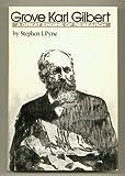 Grove Karl Gilbert, Stephen J. Pyne, 0292727194