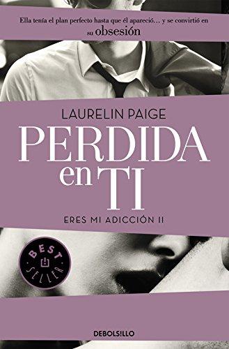 Perdida en ti (Eres mi adicción 2) por Laurelin Paige