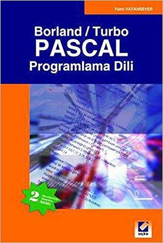 Borland / Turbo Pascal Programlama Dili: Fahri Vatansever: 9789750211010: Amazon.com: Books