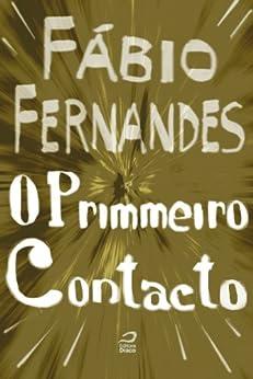 O Primmeiro Contacto por [Fernandes, Fábio]
