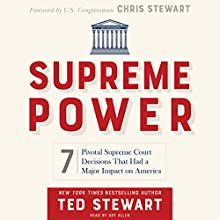 Supreme Power: 7 Pivotal Supreme Court Decisions That Had a Major Impact on America Audiobook by Ted Stewart Narrated by Art Allen