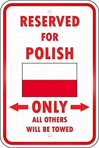 LUCY PARSONS Warning Sign Poland Reserved Parking Only Polish -Safety 12x16 inch Tin Sign
