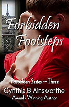 Forbidden Footsteps (Forbidden Series Book 3) by [Ainsworthe, Cynthia B]