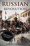 Russian Revolution: A History From Beginning to End (October Revolution, Russian Civil War, Nicholas II, Bolshevik,  1917. Lenin) (One Hour History Revolution) (Volume 3)