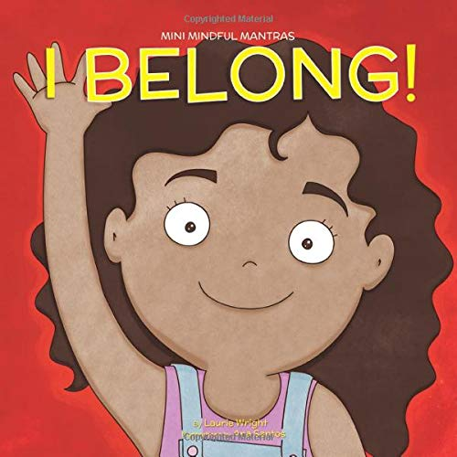 Book : I Belong (Mini Mindful Mantras) - Wright, Ms Laurie