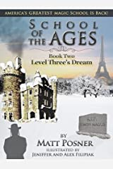 School of the Ages:  Level Three's Dream (School of the Ages Series Book 2) Kindle Edition