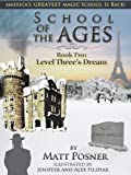 School of the Ages:  Level Three's Dream (School of the Ages Series Book 2)