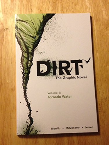 Dirt: The Graphic Novel Volume 1: Tornado Water (Graphic Dirt)