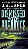 Dismissed with Prejudice, J. A. Jance, 006199930X