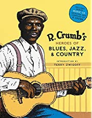 Robert Crumb's Heroes Blues, Jazz And Country