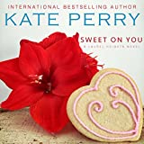 img - for Sweet On You: Laurel Heights, Book 6 book / textbook / text book