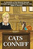 Cats V. Conniff: A chronicle of the historic lawsuit brought against Frank Conniff by his cats, Millie & Barney