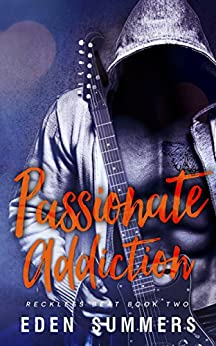 Passionate Addiction (Reckless Beat Book 2) by [Summers, Eden]