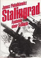 Janusz Piekalkiewicz: Stalingrad - Anatomie…