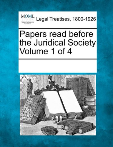 Read Online Papers read before the Juridical Society Volume 1 of 4 pdf epub