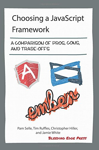 Read Online Choosing a JavaScript Framework: A comparison of pros, cons, and trade-offs ebook