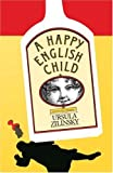 Happy English Child, Ursula Zilinsky, 0385243227
