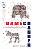 img - for The Game Changer: America's Most Stunning Election in History book / textbook / text book