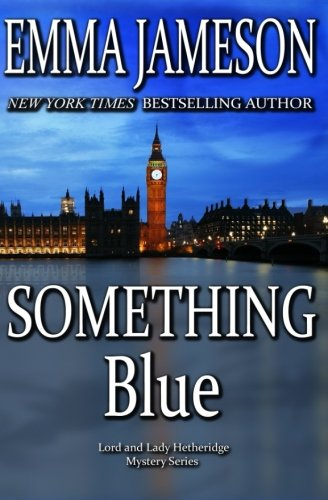 something-blue-lord-lady-hetheridge-3-lord-lady-hetheridge-mystery-series