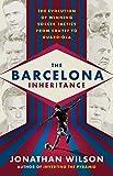capa de The Barcelona Inheritance: The Evolution of Winning Soccer Tactics from Cruyff to Guardiola